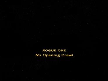 『ローグ・ワン』は史上初、オープニング・クロールのない「スター・ウォーズ」!