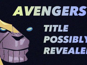 マーベル極秘『アベンジャーズ』第4作のタイトルがさっそく流出?『インフィニティ・ウォー』ひとつの仮説