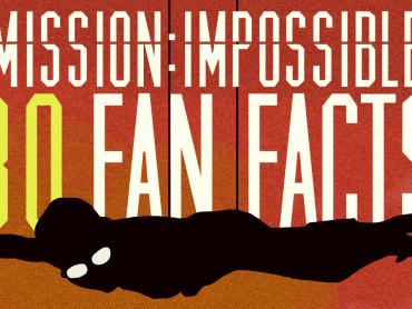 『ミッション : インポッシブル』シリーズをより楽しむための30のトリビア