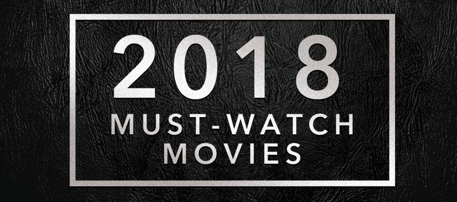 THE RIVER超厳選!2018年、必見&気になる海外映画60作品徹底ガイド